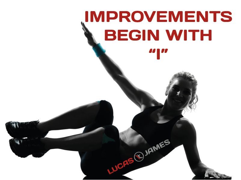 """Improvements Begin with an """"I"""""""
