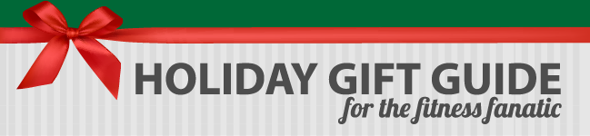 2013 Fitness & Health Holiday Gift Guide