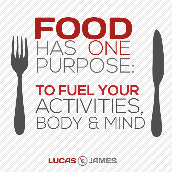 Food has one purpose
